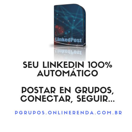 aaaLinkedPost postar automatico no linkedin grupos conectar seguir