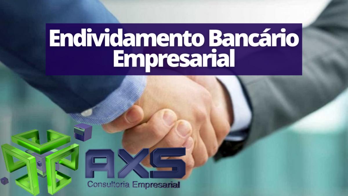 Endividamento Bancário Empresarial